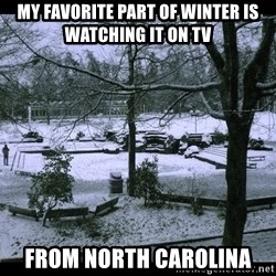 UVIC SNOWDAY - My favorite part of winter is watching it on tv From North Carolina