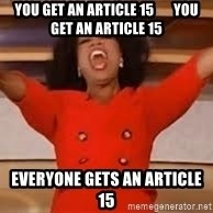 giving oprah - You get an article 15       You get an article 15 Everyone gets an article 15