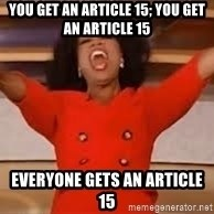 giving oprah - You get an article 15; you get an article 15 Everyone gets an article 15