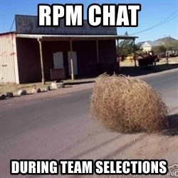 Tumbleweed - RPM chat during team selections