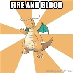 Dragonite Dad - Fire and blood