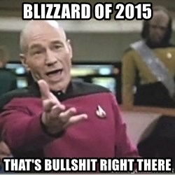 star trek wtf - Blizzard of 2015 That's bullshit right there