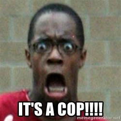SCARED BLACK MAN -  It's a cop!!!!