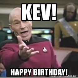 star trek wtf - Kev! Happy Birthday!