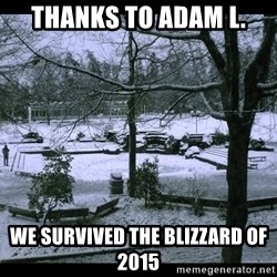 UVIC SNOWDAY - Thanks to Adam L. we survived the blizzard of 2015