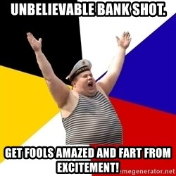 Patriot - Unbelievable bank shot. Get fools amazed and Fart from Excitement!