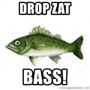 invadent sea bass - Drop zat bass!