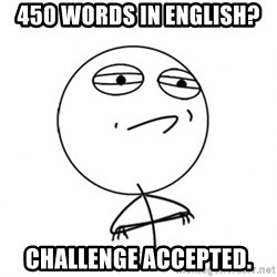 Challenge Accepted HD - 450 words in english? Challenge accepted.