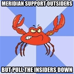 VasyaCrab - Meridian support outsiders but pull the insiders down