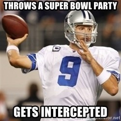 Tonyromo - Throws a Super Bowl party Gets intercepted