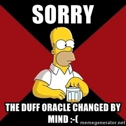 Homer Jay Simpson - Sorry The duff oracle changed by mind :-(