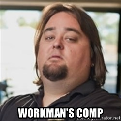 chumlee -  Workman's comp