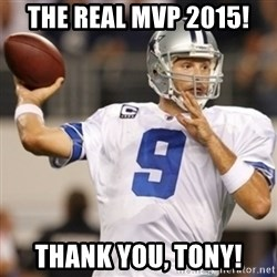 Tonyromo - The Real MVP 2015!  Thank You, Tony!