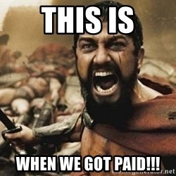 300 - This is when we got paid!!!