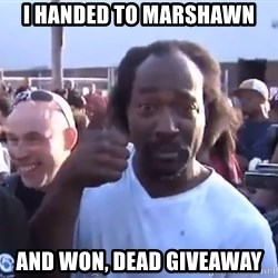 charles ramsey 3 - I Handed To Marshawn And Won, Dead Giveaway