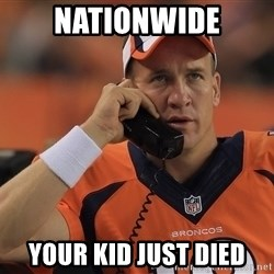 peyton manning phone1 - NATIONWIDE your kid just died