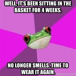 Foul Bachelorette Frog - Well, it's been sitting in the basket for 4 weeks. No longer smells. Time to wear it again.