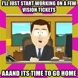 annd its gone - I'll just start working on a few vision tickets aaand its time to go home