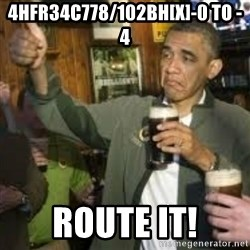 obama beer - 4HFR34C778/102BH[X]-0 to -4 Route it!