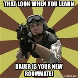 Arma 2 soldier - That look when you learn Bauer is your new roommate!