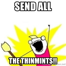 x all the y - Send ALL the thinmints!!
