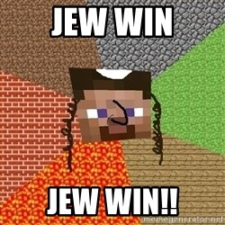 Minecraft Jew - JEW WIN JEW WIN!!