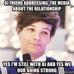 Sassy Louis - Oj friend addressing  the media about the relationship  Yes I'm still with Oj and yes we our going strong