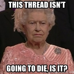 the queen olympics - this thread isn't going to die, is it?