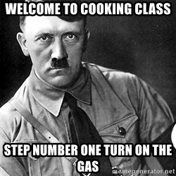 Hitler - welcome to cooking class step number one turn on the gas