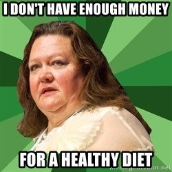 Dumb Whore Gina Rinehart - i don't have enough money for a healthy diet