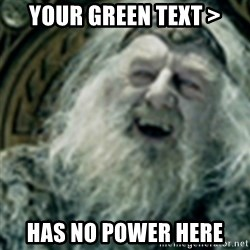 you have no power here - Your green text > Has no power here