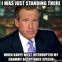 Brian Williams War Stories  - i was just standing there when kanye west interrupted my grammy acceptance speech