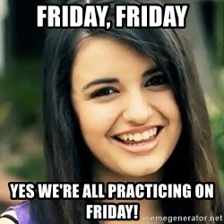 Rebecca Black Fried Egg - Friday, Friday Yes we're all practicing on Friday!