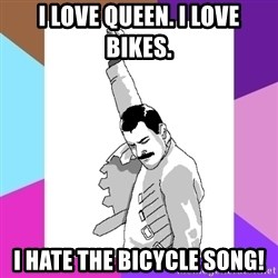 Freddie Mercury rage pose - I love Queen. I love bikes. i hate the bicycle song!