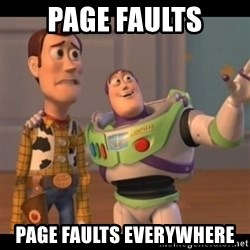 X, X Everywhere  - page faults page faults everywhere