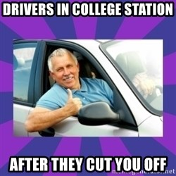 Perfect Driver - Drivers in College Station After they cut you off