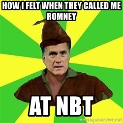 RomneyHood - How I felt when They called me Romney  At NBT