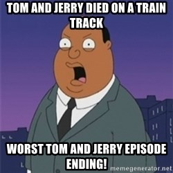 ollie williams - tom and jerry died on a train track worst tom and jerry episode ending!
