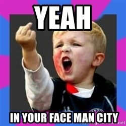Kid middle finger - YEAH  IN YOUR FACE MAN CITY
