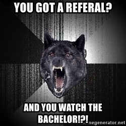 flniuydl - you got a referal? and you watch the bachelor!?!