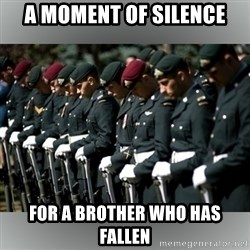 Moment Of Silence - A moment of silence For a brother who has fallen