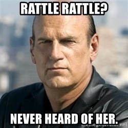 Jesse Ventura - Rattle Rattle? Never heard of her.
