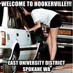 Karma prostitute  - Welcome to Hookerville!!!  East University District Spokane WA