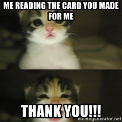 Adorable Kitten - me reading the card you made for me  THANK YOU!!!