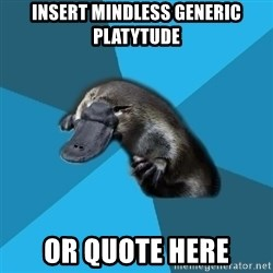 Podfic Platypus - Insert mindless generic Platytude or quote here