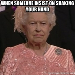 the queen olympics - when someone insist on shaking your hand