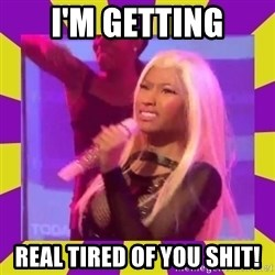 Nicki Minaj Constipation Face - I'm getting real tired of you shit!