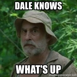 The Dale Face - dale knows what's up