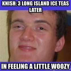 rally drunk guy - Knish: 3 Long Island ice teas later In feeling a little woozy