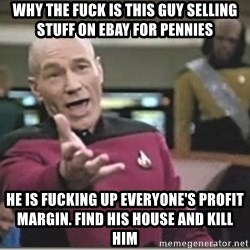 star trek wtf - why the fuck is this guy selling stuff on ebay for pennies he is fucking up everyone's profit margin. find his house and kill him